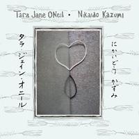 Tara Jane O'Neil & Nikaido Kazumi(アナログ盤)
